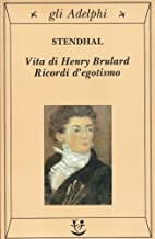 Vita di Henry Brulard: Ricordi d'egotismo by…