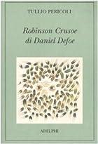 Robinson Crusoe di Daniel Defoe by Tullio…