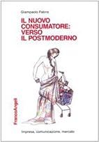 Il nuovo consumatore : verso il postmoderno…