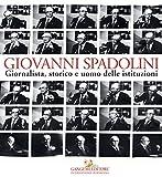 Giovanni Spadolini : giornalista, storico e uomo delle istituzioni / catalogo e mostra a cura di Cosimo Ceccuti