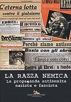 La Razza Nemica . La Propaganda Antisemita…