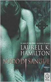 Nodo di sangue de Laurell K. Hamilton