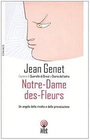 Notre-Dame-des-Fleurs por Jean Genet