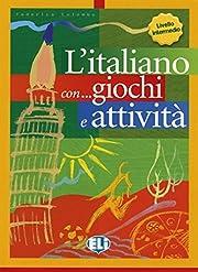 L'Italiano Con Giochi E Attivita: Book 3…