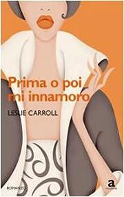 Prima o poi mi innamoro by Leslie Carroll