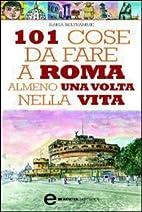 101 cose da fare a Roma almeno una volta…