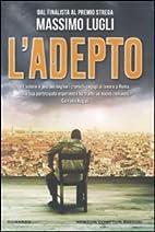 L'adepto by Massimo Lugli