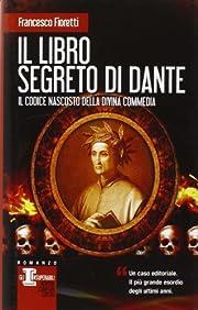 Il libro segreto di Dante. Il codice…