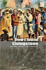 How I Found Livingstone (Adventure Classics)…