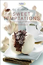 Sweet Temptations: 120 Masterpieces of…