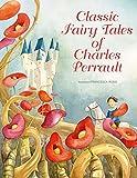 Classic fairy tales of Charles Perrault / illustrations by Francesca Rossi ; text adaptation, Giada Francia ; graphic design, Marinella Debernardi ; translation, Aubrey Lawrence
