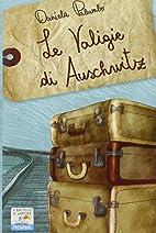 Le valigie di Auschwitz by Daniela Palumbo