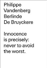 Philippe Vandenberg. Berlinde De Bruyckere:…