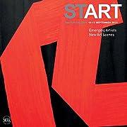 Start: Emerging Artists, New Art Scenes av…
