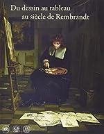 Du dessin au tableau au siècle de Rembrandt - Ger LUIJTEN