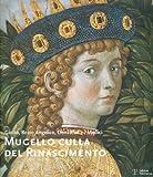 Mugello culla del Rinascimento : Giotto, Beato Angelico, Donatello e i Medici / a cura di Barbara Tosti