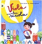 Viola cambia scuola by Silvia (Ed.) Serreli