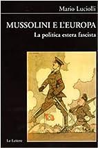 Mussolini e l'Europa. La politica…