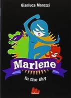 Marlene in the sky by Gianluca Morozzi