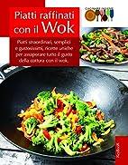 Piatti raffinati con il wok