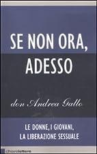 Se non ora adesso by Andrea Gallo