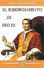 Risorgimento di Pio 9. by Emanuele Maestri