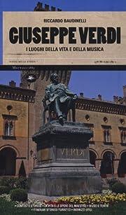 Giuseppe Verdi: i luoghi della vita e della…