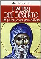 I padri del deserto: 365 pensieri per ogni…