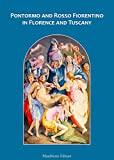 Pontormo and Rosso Fiorentino in Florence and Tuscany / by Ludovica Sebregondi