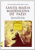 Santa Maria Maddalena de' Pazzi / Suor Paola Maria dello Spirito Santo ; con illustrazioni di Mina Anselmi ; prefazione di Bruno Secondin