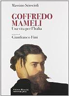 Goffredo Mameli: una vita per l'Italia…
