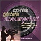 Come girare documentari. Il manuale per…