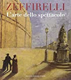 Zeffirelli : l'arte dello spettacolo / a cura di Caterina D'Amico