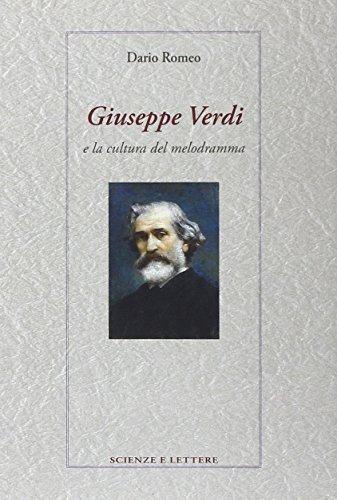 Giuseppe Verdi e la cultura del melodramma