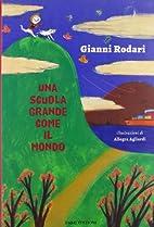 Una scuola grande come il mondo by Gianni…