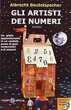 Gli artisti dei numeri: romanzo by Albrecht…