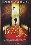 Il baco da seta : romanzo / Robert Galbraith ; trad. di Andrea Carlo Cappi