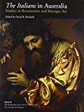 The Italians in Australia : studies in Renaissance and Baroque art / edited by David R. Marshall