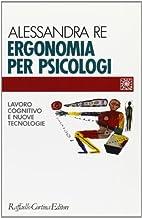 Ergonomia per psicologi. Lavoro cognitivo e…