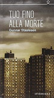 Tuo fino alla morte af Gunnar Staalesen