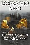 Lo specchio nero : mystery / Franco Cardini, Leonardo Gori