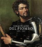 Sebastiano, del Piombo, 1485-1574 / [curators of the exhibition, Claudio Strinati, Bernd Wolfgang Lindemann ; with Roberto Contini ... [et al.] ; translations, Sylvia Nottini]