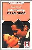 Victor Fleming : Via col vento / Paola Cristalli