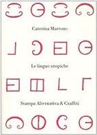 Le lingue utopiche by Caterina Marrone