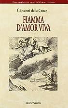 Fiamma d'amor viva by Giovanni della…