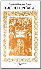 Prayer life in Carmel : historical sketches…