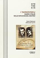 I Tarkovskij padre e figlio nello specchio…