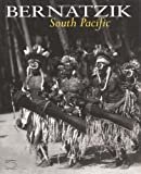 Bernatzik : South Pacific / by Kevin Conru ; with an introduction by A.D.Coleman ; photographs, Hugo A. Bernatzik