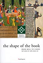 The Shape of the Book: From Roll to Codex,…