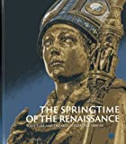 The springtime of the Renaissance : sculpture and the arts in Florence 1400-60 / edited by Beatrice Paolozzi Strozzi and Marc Bormand